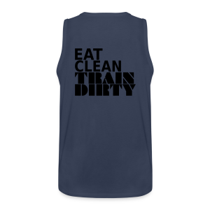 Eat Clean Train Dirty - Männer Premium Tank Top