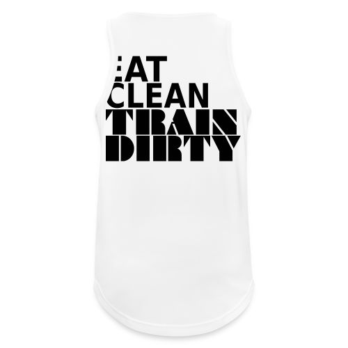 Eat Clean Train Dirty - Männer Tank Top atmungsaktiv