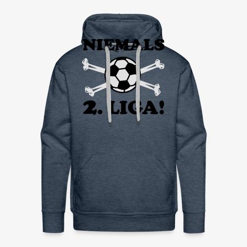 NIEMALS 2. LIGA mit dem Fußball Männer T-Shirt - Männer Premium Hoodie