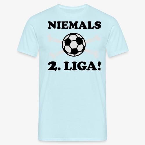 NIEMALS 2. LIGA mit dem Fußball Männer T-Shirt - Männer T-Shirt