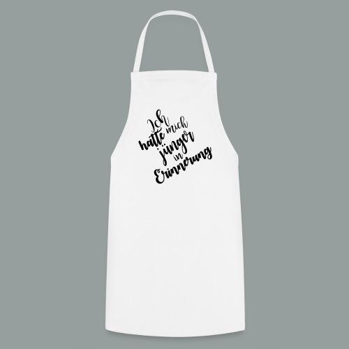 Ich hatte mich jünger in Erinnerung - Kochschürze