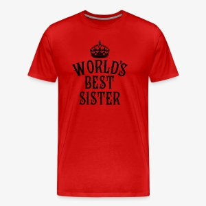 World's best Sister Crown Family Frauen T-Shirt - Männer Premium T-Shirt