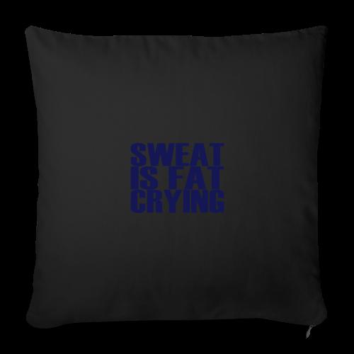 Sweat is fat crying - Sofakissenbezug 44 x 44 cm