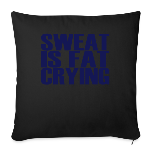 Sweat is fat crying - Sofakissenbezug 44 x 44 cm