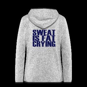 Sweat is fat crying - Frauen Kapuzen-Fleecejacke