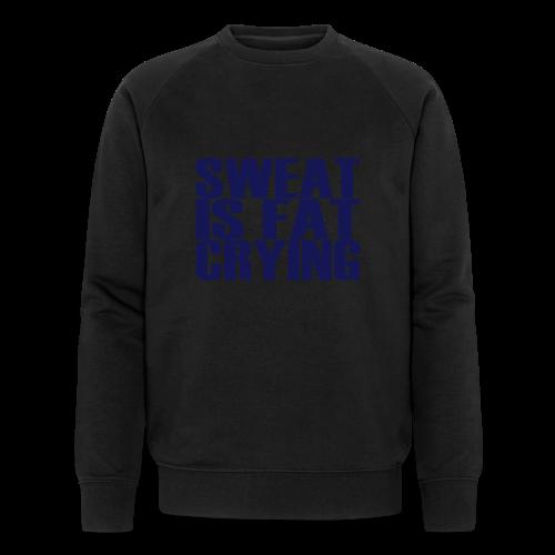 Sweat is fat crying - Männer Bio-Sweatshirt von Stanley & Stella