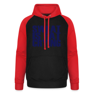 Sweat is fat crying - Unisex Baseball Hoodie