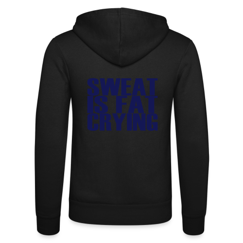Sweat is fat crying - Unisex Kapuzenjacke von Bella + Canvas
