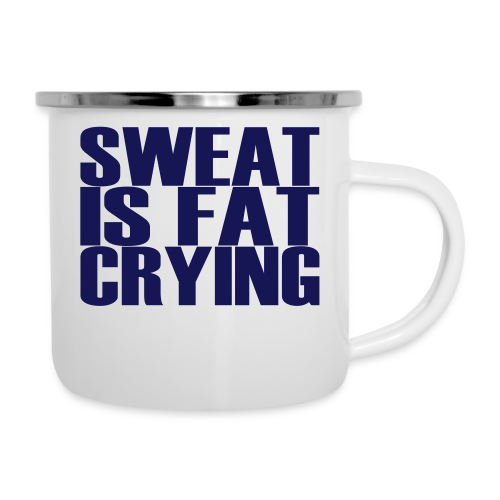 Sweat is fat crying - Emaille-Tasse