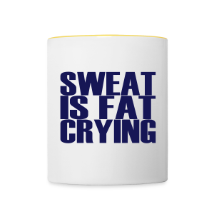Sweat is fat crying - Tasse zweifarbig
