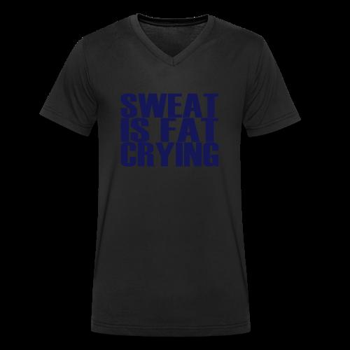 Sweat is fat crying - Männer Bio-T-Shirt mit V-Ausschnitt von Stanley & Stella