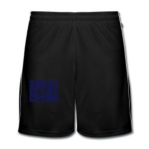 Sweat is fat crying - Männer Fußball-Shorts