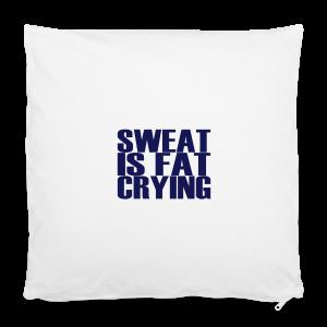 Sweat is fat crying - Kissenbezug 40 x 40 cm