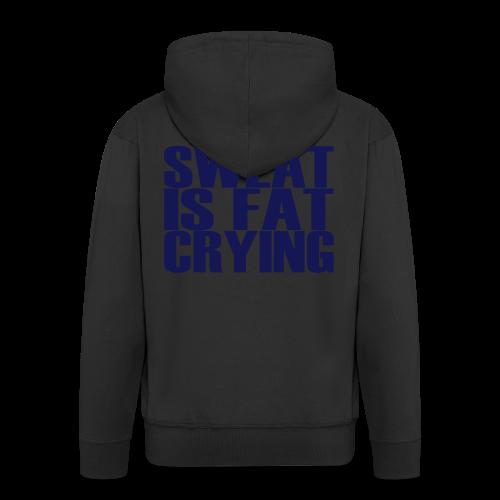 Sweat is fat crying - Männer Premium Kapuzenjacke