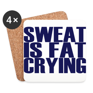 Sweat is fat crying - Untersetzer (4er-Set)