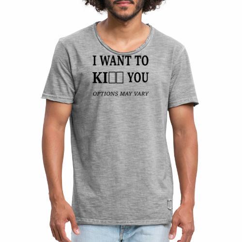 I want to - Männer Vintage T-Shirt