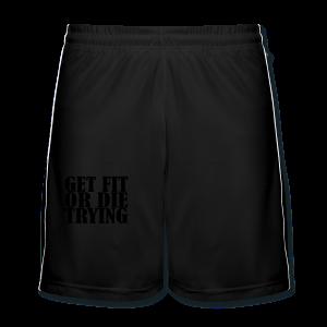 Get Fit or Die Trying - Männer Fußball-Shorts