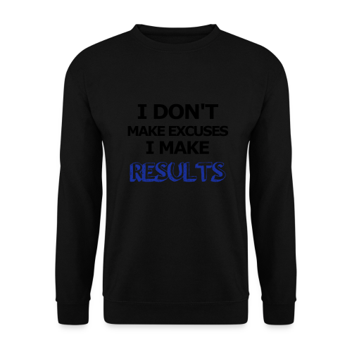 Excuses or Results - Männer Pullover