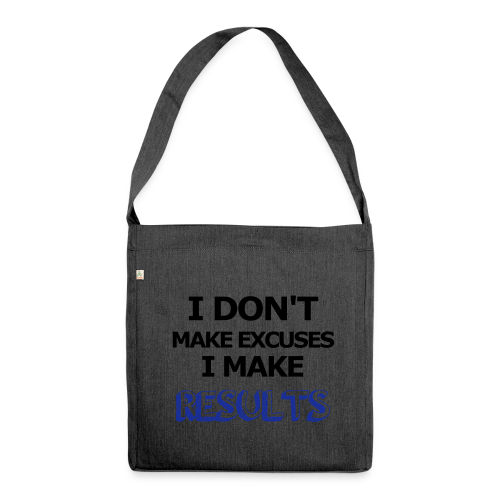 Excuses or Results - Schultertasche aus Recycling-Material