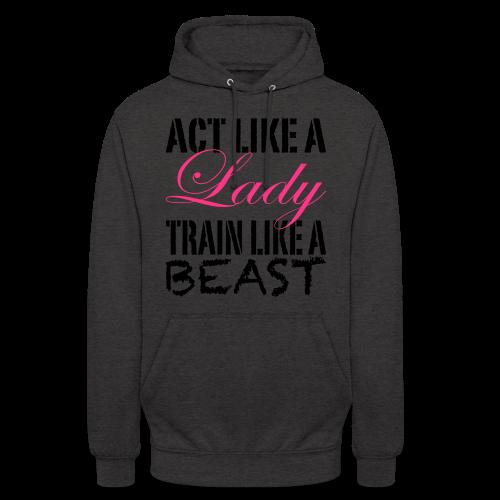 Act Like A Lady Train Like A Beast - Unisex Hoodie
