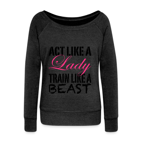 Act Like A Lady Train Like A Beast - Frauen Pullover mit U-Boot-Ausschnitt von Bella