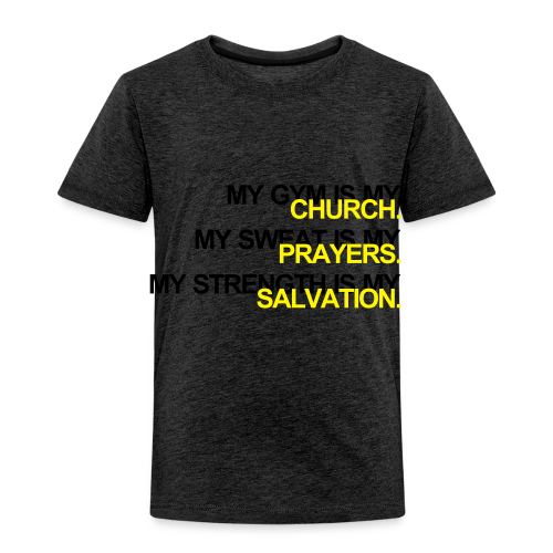 Gym is my Church - Kinder Premium T-Shirt
