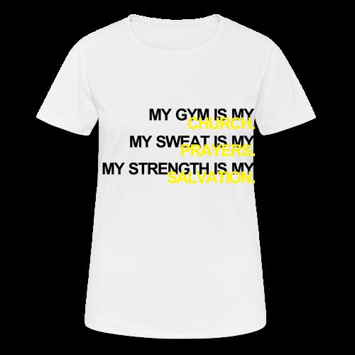 Gym is my Church - Frauen T-Shirt atmungsaktiv