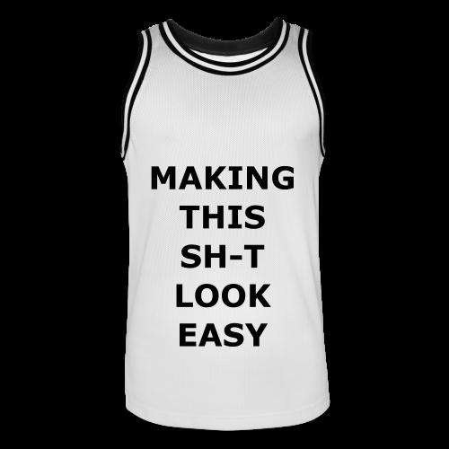 Making this Shit Look Easy - Männer Basketball-Trikot
