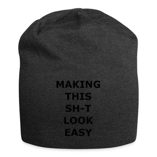 Making this Shit Look Easy - Jersey-Beanie