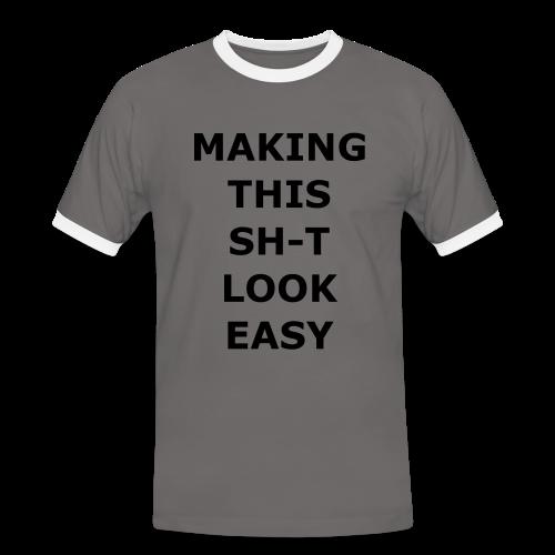 Making this Shit Look Easy - Männer Kontrast-T-Shirt