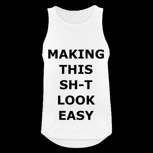 Making this Shit Look Easy - Männer Tank Top atmungsaktiv