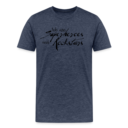 We are Superheroes and Rockstars Shirt - Männer Premium T-Shirt