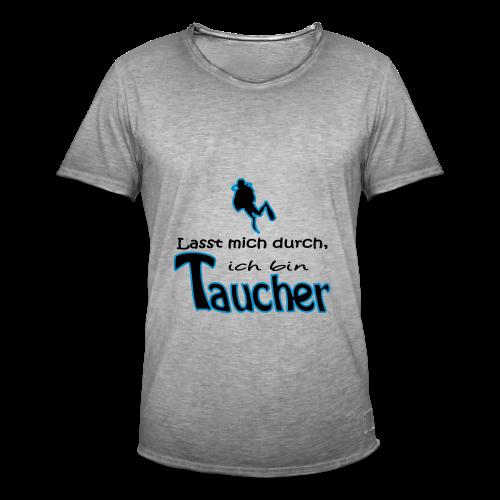 Lasst mich durch, ich bin Taucher - Männer Vintage T-Shirt