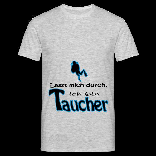 Lasst mich durch, ich bin Taucher - Männer T-Shirt