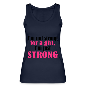 Not Strong for a Girl just Strong - Frauen Bio Tank Top von Stanley & Stella