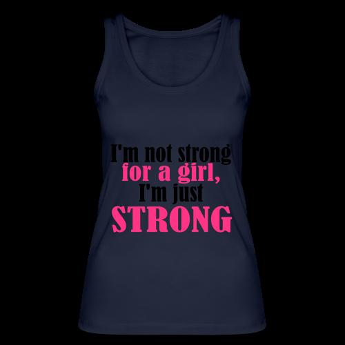 Not Strong for a Girl just Strong - Frauen Bio Tank Top von Stanley & Stella