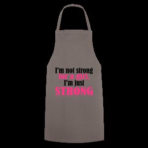 Not Strong for a Girl just Strong - Kochschürze