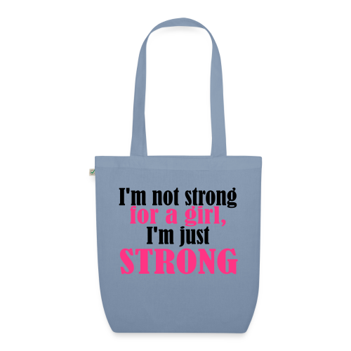 Not Strong for a Girl just Strong - Bio-Stoffbeutel