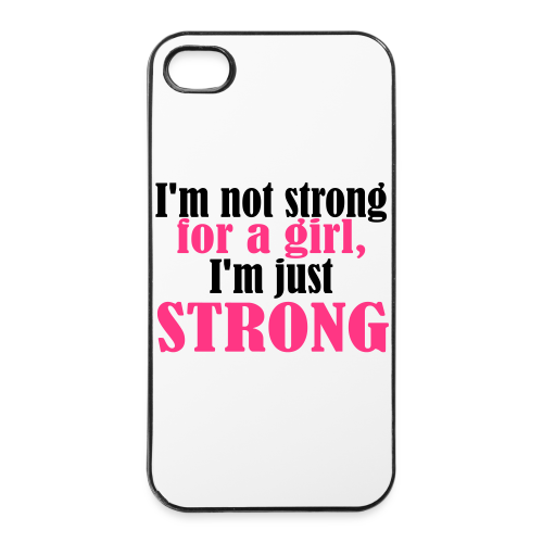 Not Strong for a Girl just Strong - iPhone 4/4s Hard Case