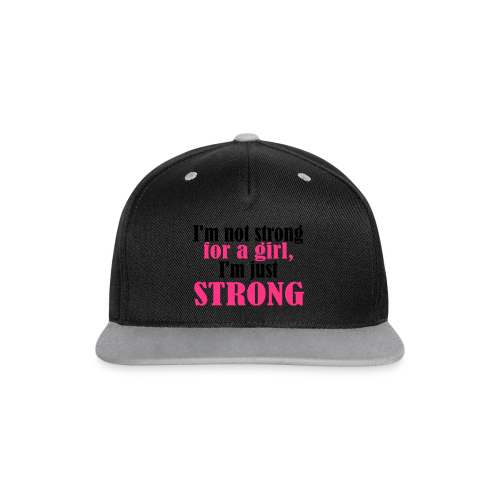 Not Strong for a Girl just Strong - Kontrast Snapback Cap