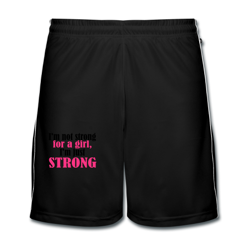 Not Strong for a Girl just Strong - Männer Fußball-Shorts