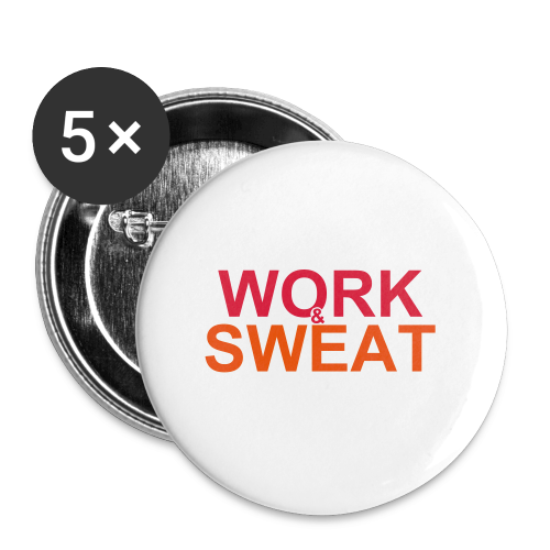 Work &  Sweat - Buttons groß 56 mm
