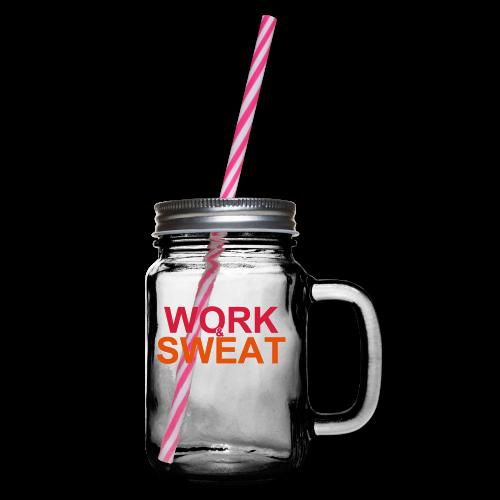 Work &  Sweat - Henkelglas mit Schraubdeckel