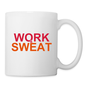 Work &  Sweat - Tasse