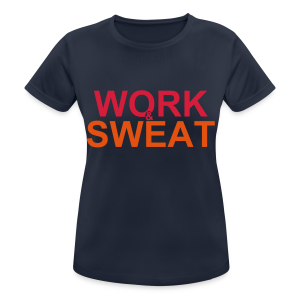 Work &  Sweat - Frauen T-Shirt atmungsaktiv