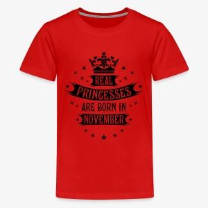 11 Real Princesses are born in November Princess T-Shirt - Teenager Premium T-Shirt
