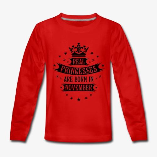 11 Real Princesses are born in November Princess T-Shirt - Teenager Premium Langarmshirt