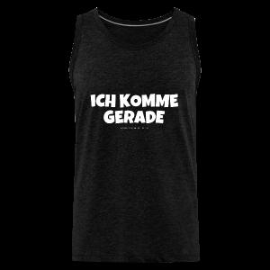 Ich komme gerade - Von der Piste Après-Ski Party T-Shirts - Männer Premium Tank Top