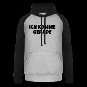 Ich komme gerade - Von der Piste Après-Ski Party T-Shirts - Unisex Baseball Hoodie