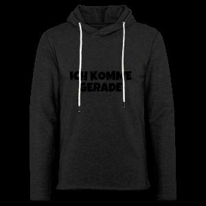 Ich komme gerade - Von der Piste Après-Ski Party T-Shirts - Leichtes Kapuzensweatshirt Unisex